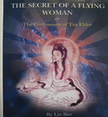 "LIn Bao ""The secret of flying woman or The Confessions of Tea Elder"""